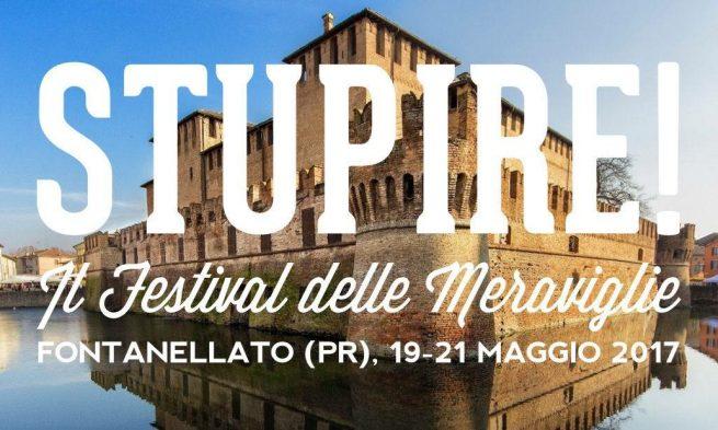 Stupire! Il Festival delle Meraviglie 2017: 19-20-21 Maggio 2017, ecco il programma completo